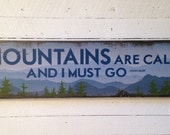 The Mountains Are Calling And I Must Go, Handcrafted Rustic Wood Sign, Mountain Decor for Home and Cabin, 1039