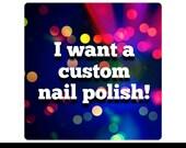 Custom Nail Polish!