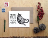 Meow Bring Us Some Figgy Pudding animal pun holiday cards christmas cards Fat Cat xmas funny christmas clever card Funny holiday card