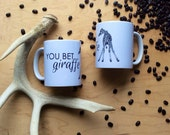 You Bet Giraffe you bet your ass giraffe mug giraffe gift giraffe lover coffee mug tea cup ceramic Housewares Rustic Tableware Cabin Style