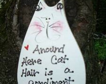 Around Here CAT HAIR is a CONDIMENT - Country Wood Handmade Shabby Chic Rustic Primitive Pet Decor Cat Sign Plaque