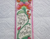 Don't Bug Me I'm Reading cross stitched bookmark