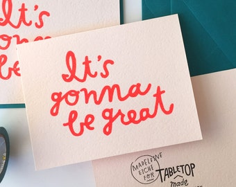 It's Gonna Be Great / Letterpress Printed Card