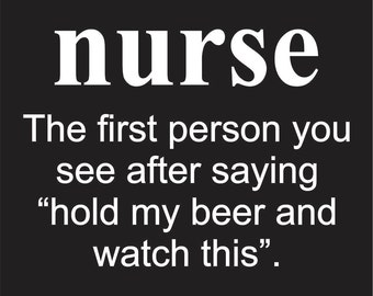 The first person you see T-Shirt Gift For Nurse Profession Funny Nurse Shirt, Nurse T-Shirt Gift for him or her