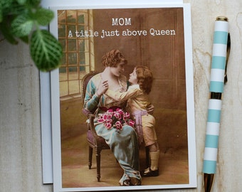 Card #360 - Mom - A Title Just Above Queen - Blank Inside Mother's Day Greeting