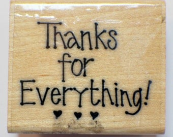 Thanks for Everything Wooden Rubber Stamp