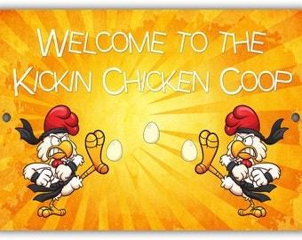 Kickin Chicken Coop Indoor/Outdoor Aluminum No Rust No Fade Sign