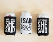VALENTINES WEEKEND SALE Bachelorette Party Beer Can Coolers | I Said Yes & That's What She Said