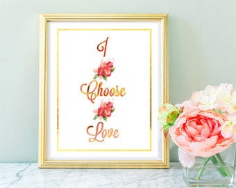 8x10 Digital Print -I Choose Love with Rose Designs