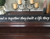 """SIGN """"... and so together they built a life they loved"""" Farmhouse Rustic Country Sign Plaque HP You Pick Color Wooden New House Newlywed"""