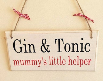 Funny Gin Sign - Gin & Tonic Mummy's Little Helper