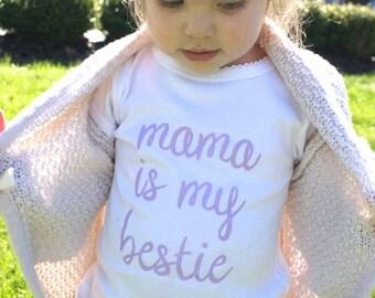 Mama Is My Bestie Tee and Bodysuit
