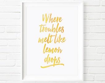 Where troubles melt like lemon drops, Printable Art, nursery art, children's print, typography art, watercolor art, kids prints, kids decor