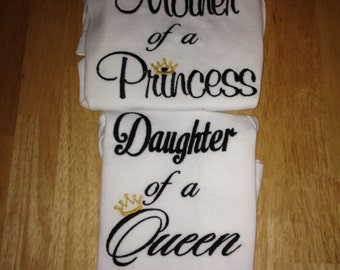 Mother of a Princess shirt Daughter of a queen