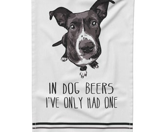 Gift Idea for Him, Gift for Beer Lover, Bar Towel, In Dog Beers, Dog and Beer Lovers, Dog Kitchen Towel, Funny Tea Towel, Funny Dish Towel