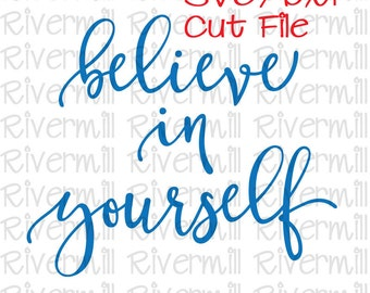 SVG DXF Believe In Yourself Cut File