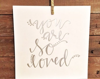 You Are So Loved Silver Print