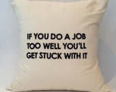 """18""""X18"""" If you do a job too well you'll get stuck with it 