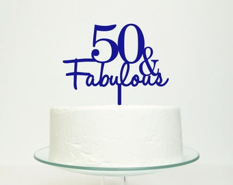 50 And Fabulous 50th Fifty Fiftieth Birthday Cake Topper