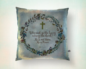 He is Risen Throw Pillow Easter Scripture Religious Shabby Chic Spring Decor Product Sizes and Pricing via Dropdown Menu