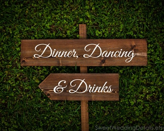Dinner and Dancing sign, CUSTOM Wedding Signs - signage, spring summer winter fall autumn chic outdoor wooden wedding signage
