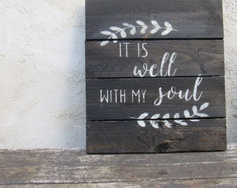 It Is Well With My Soul Rustic Wood Sign