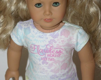 Flawless I woke up like this tshirt made to fit your 18 inch doll such as american girl