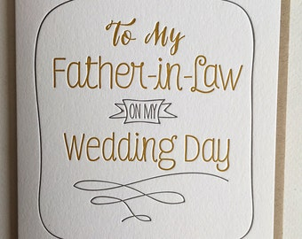 Father in law wedding gift / Father in Law Card / Father of the Bride / Father in Law on Wedding Day Card Letterpress / DeLuce Design
