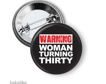 Warning Woman Turning 30 pinback button badge
