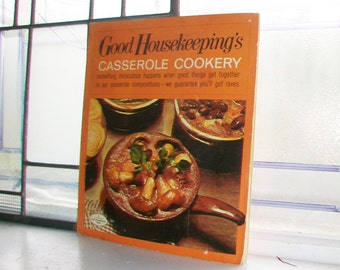Vintage Cookbook Good Housekeeping's Casserole Cookery 1967