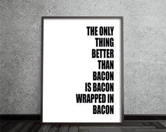bacon, inspirational art, quote art print, print, poster, motivational, typography print, black white, home decor