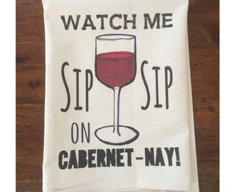 Watch Me Sip Cabernet Flour Sack Tea Towel