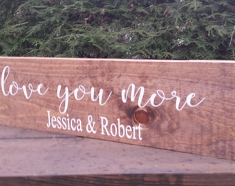 Love You More, Rustic Wedding Sign, Rustic Wedding, Personalized Sign, Name Sign, Family name sign, Custom Wood Sign, Save the Date