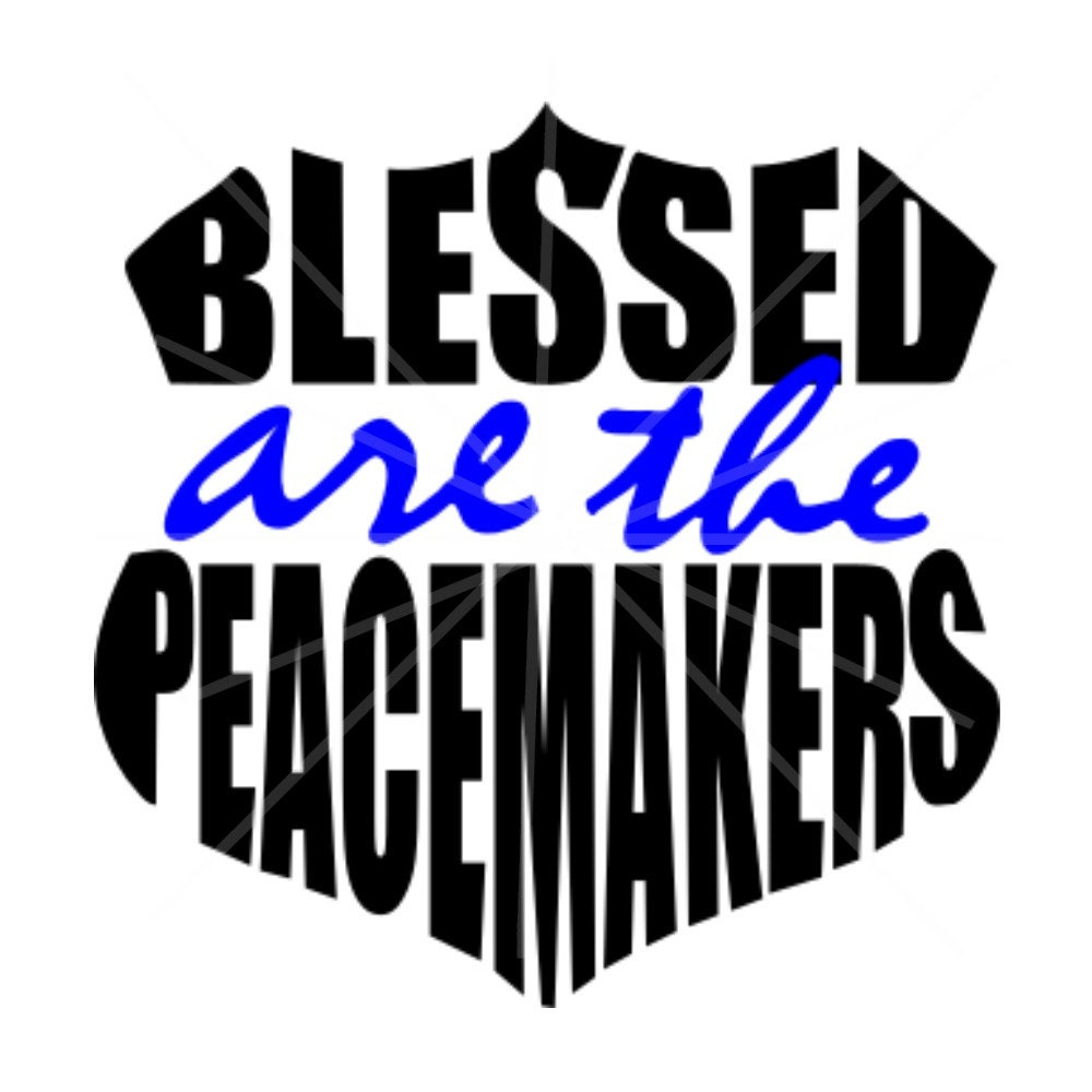 Svg Blessed Are The Peacemakers Dxf Police Back The
