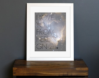 Science Geek Love Quote Art Print - celestial, galaxy, stars, astronomy - anniversary gift - I Love You From Here To GN-z11 - 8 x 10