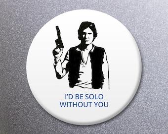 Funny Illustrated Han Solo Love or Birthday Fridge Magnet