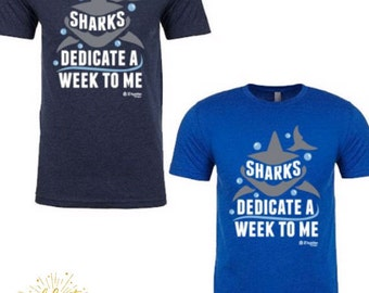Sharks Dedicate A Week To Me.  Men's Shirt.