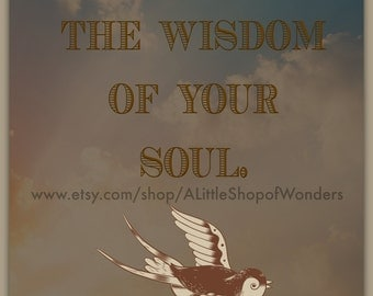 Listen to the wisdom of your soul print