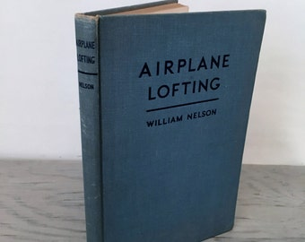 Vintage Engineering Book - Airplane Lofting - 1941 - Aeronautical Engineering