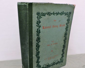 Antique Music Textbook - The Laurel Song Book - 1901 - Song Book - Music Book - Music Education