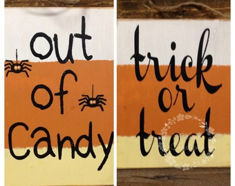 Trick or Treat Out Of Candy Wooden Sign