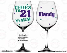 21st birthday for her - Cheers to 21 years -  Wine Glass birthday wine glass - 21st birthday gift