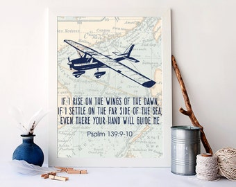 If I rise on the wings of the dawn, even there your hand will guide me, psalms 139:9 print, plane art print, bible wall decor, A-1206