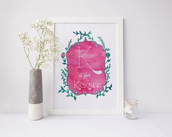 K is for Kickass - signed Sarcastic Alphabet print
