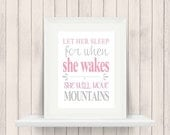 ONSALE Baby Girl Nursery Decor  print Let her Sleep... She will move mountains 8x10 INSTANT DOWNLOAD
