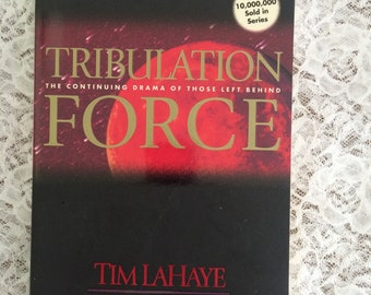 Tribulation Force - The Continuing Drama of Those Left Behind, by Tim LaHaye and Jerry B Jenkins, Christian Fiction