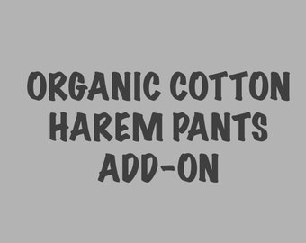 ORGANIC COTTON add on for harem style pants
