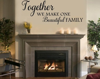 SALE TOGETHER we make one beautiful family - Family Wall Decal -  Vinyl Lettering 39+ Colors