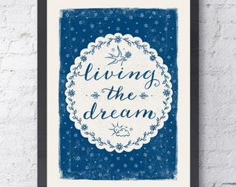 Living the Dream Print