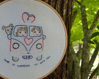 Hand Embroidery hoop art caravan of love stitchery hand embroidered home is wherever I'm with you